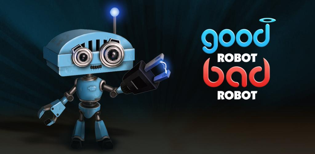 good robot bad robot android