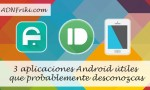 3 aplicaciones Android útiles