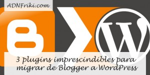 plugins-imprescindibles-de-blogger-a-wordpress