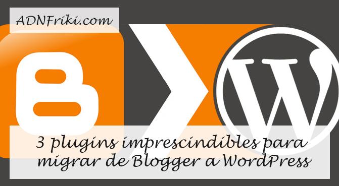 plugins-imprescindibles-de-blogger-a-wordpress