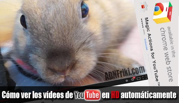 Ver-videos-Youtube-en-HD-automáticamente